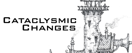 Cataclysmic Changes Tuesday