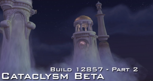 Cataclysm Beta Build 12875 Part 2
