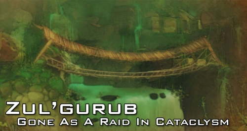Zul'gurub being removed
