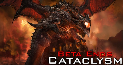 Cataclysm Beta Ends