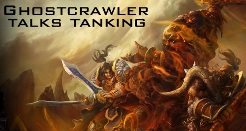 Ghostcrawler Talks Tanking